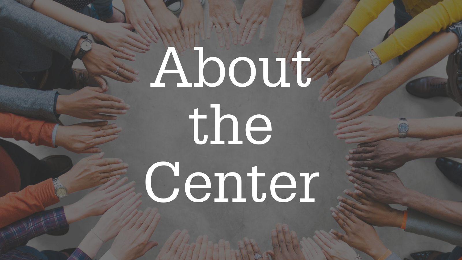 About the Center in the middle of hands